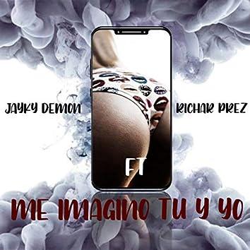 Me Imagino Tu Y Yo (feat. Richar Prez)