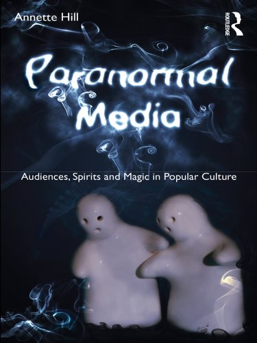 Paranormal Media: Audiences, Spirits and Magic in Popular Culture (English Edition)