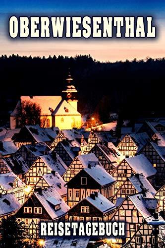 Oberwiesenthal Reisetagebuch: Winterurlaub in Oberwiesenthal. Ideal für Skiurlaub, Winterurlaub oder Schneeurlaub.  Mit vorgefertigten Seiten und ... Notizbuch oder als Abschiedsgeschenk