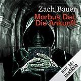 Die Ankunft: Morbus Dei 1 - Bastian Zach