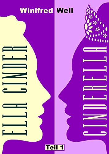 Ella Cinder – Cinderella (Teil 1) (Erzähl keine Märchen!)