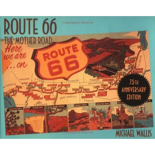 Route 66: The Mother Road 75th Anniversary Edition: Michael Wallis ...