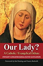 Our Lady?: A Catholic Evangelical Debate