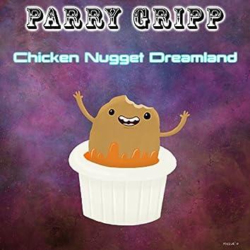 Chicken Nugget Dreamland