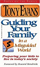 Guiding Your Family in a Misguided World