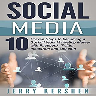 Social Media: 10 Proven Steps to Becoming a Social Media Marketing Master with Facebook, Twitter, Instagram and LinkedIn cover art