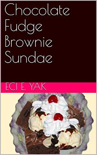Chocolate Fudge Brownie Sundae (English Edition) eBook: Yak, Eci E.: Amazon.es: Tienda Kindle