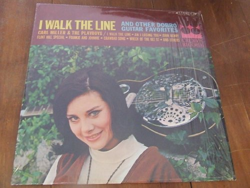 I Walk the Line and Other Dobro Guitar Favorites -  Carl Miller And The Playboys, Vinyl