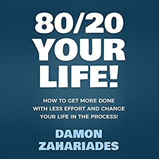 80/20 Your Life! How to Get More Done with Less Effort and Change Your Life in the Process!                   Written by:                                                                                                                                 Damon Zahariades                               Narrated by:                                                                                                                                 Joe Hempel                      Length: 3 hrs and 13 mins     Not rated yet     Overall 0.0