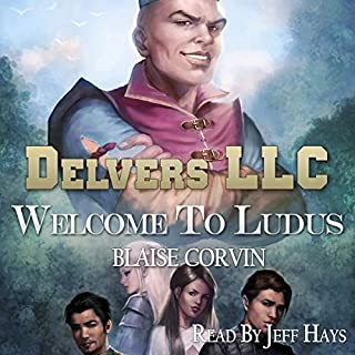 Delvers LLC     Welcome to Ludus              By:                                                                                                                                 Blaise Corvin                               Narrated by:                                                                                                                                 Jeff Hays                      Length: 13 hrs and 28 mins     56 ratings     Overall 4.6