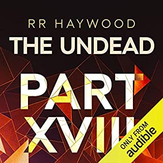 The Undead: Part 18                   By:                                                                                                                                 R. R. Haywood                               Narrated by:                                                                                                                                 Joe Jameson                      Length: 12 hrs and 39 mins     133 ratings     Overall 4.9