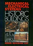 Mechanical and Electrical Systems for Historic Buildings: Profitable Tips for Professionals, Practical Information for Preservationists