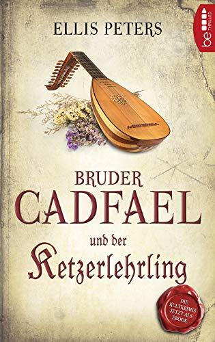 Bruder Cadfael und der Ketzerlehrling (Ein Fall für den Mönch 8)
