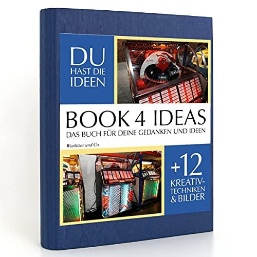 BOOK 4 IDEAS classic   Wurlitzer und Co., Notizbuch, Bullet Journal mit Kreativitätstechniken und Bildern, DIN A5