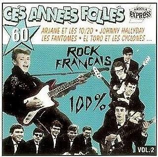 Ces Années Folles 60 - 100% Rock Français