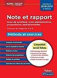 Note et rapport - Méthode et exercices - Concours de catégories A et B - L'essentiel en 42 fiches - Note de synthèse, note administrative, propositions opérationnelles - Concours 2018-2019