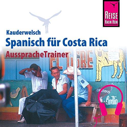Spanisch für Costa Rica (Reise Know-How Kauderwelsch AusspracheTrainer) Titelbild