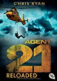 Agent 21 – Reloaded (Die Agent 21-Reihe, Band 2)