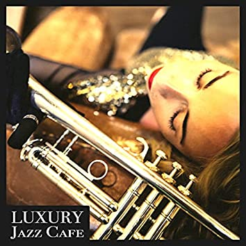 Luxury Jazz Cafe