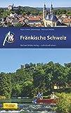 Fränkische Schweiz Reiseführer Michael Müller Verlag: Bamberg - Bayreuth - Individuell reisen mit vielen praktischen Tipps.