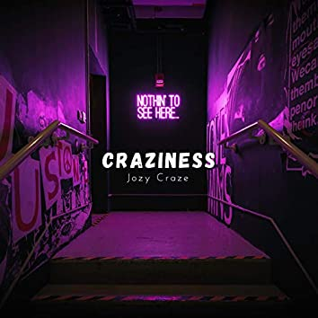 Craziness