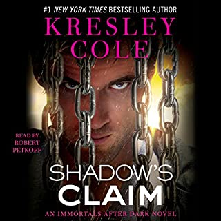 Shadow's Claim: Immortals After Dark: The Dacians, Book 1: Immortals After Dark, Book 13                   Written by:                                                                                                                                 Kresley Cole                               Narrated by:                                                                                                                                 Robert Petkoff                      Length: 15 hrs and 17 mins     12 ratings     Overall 4.8