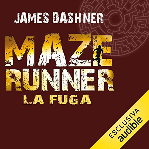 La fuga     Maze Runner 2              By:                                                                                                                                 James Dashner                               Narrated by:                                                                                                                                 Maurizio Di Girolamo                      Length: 10 hrs and 40 mins     3 ratings     Overall 4.0