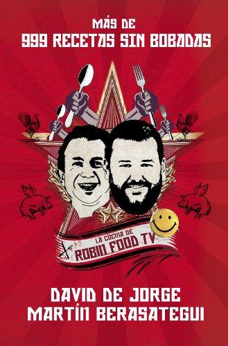 Más de 999 recetas sin bobadas: La cocina de Robin Food TV (Spanish Edition)