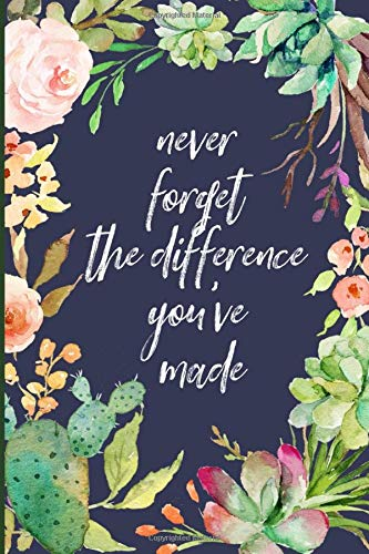 Never forget the difference you've made: Perfect as a retirement or leaving gift (& better than a card) Blank lined notebook,Journal. Show them how much they are appreciated! Cactus border
