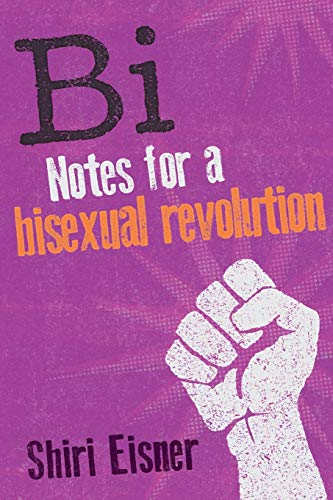 Bi: Notes for a Bisexual Revolution