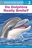 Do Dolphins Really Smile? (Penguin Young Readers, Level 3)