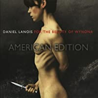 For The Beauty Of Wynona by Daniel Lanois (1993-03-23)