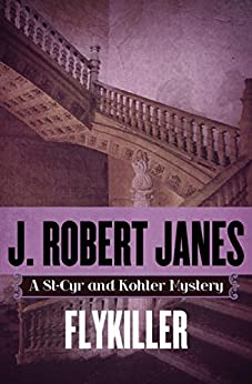 Flykiller (The St-Cyr and Kohler Mysteries Book 12) by [J. Robert Janes]