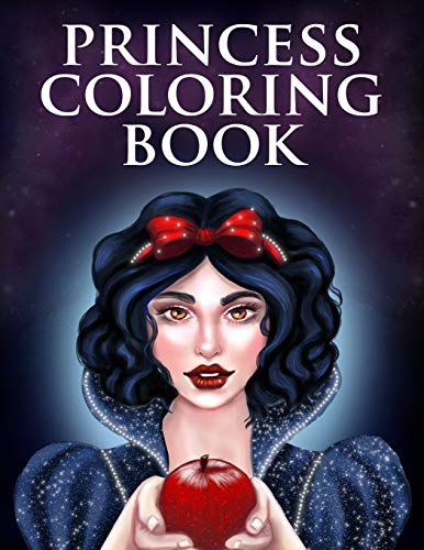 Princess Coloring Book: Illustrations from the fairytales of Beauty and the Beast, Snow White, Cinderella, Little Mermaid, Princess and the Frog, Sleeping Beauty and Rapunzel