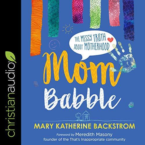 Mom Babble Audiobook By Mary Katherine Backstrom, Meredith Masony - foreword cover art