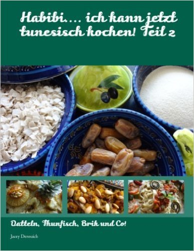 Habibi.... ich kann jetzt tunesisch kochen! Teil 2 ( 28. Februar 2012 )