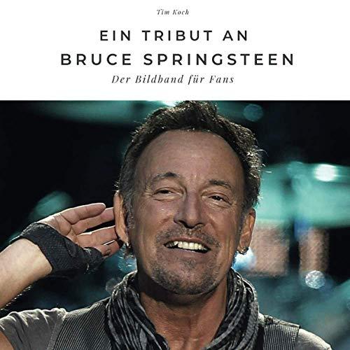Ein Tribut an Bruce Springsteen: Der Bildband für Fans: Der Bildband für Fans. Sonderausgabe, verfügbar nur bei Amazon