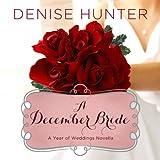 A December Bride: A Year of Weddings Novella - Denise Hunter