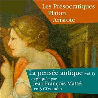 Couverture de Les Présocratiques, Platon, Aristote (La pensée antique 1)