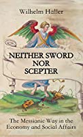 Neither Sword Nor Scepter: The Messianic Way in the Economy and Social Affairs