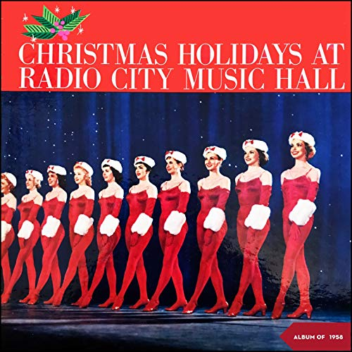 Radio Music Hall City Rockettes Medley: Introduction / I\'ll Be Home For Christmas / Have Yourself a Merry Little Christmas / Merry Christmas Waltz / Picnic for Strings