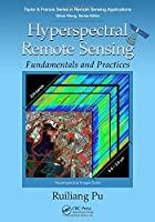 Hyperspectral Remote Sensing: Fundamentals and Practices (Remote Sensing Applications Series)