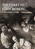 Tintoretto secondo John Ruskin. Un'antologia veneziana