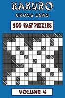 Kakuro Cross Sums - Easy Volume 4: 200 Easy Kakuro Cross Sums [並行輸入品]