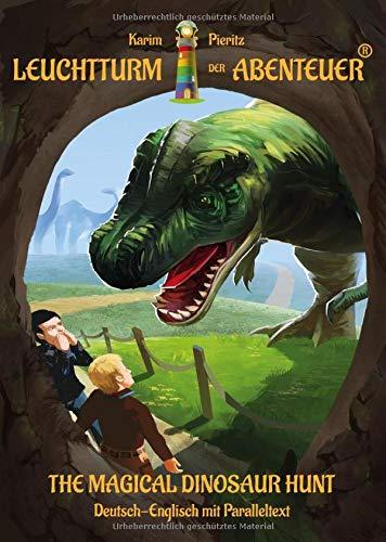 Leuchtturm der Abenteuer The Magical Dinosaur Hunt: Zweisprachiges Kinderbuch in Deutsch Englisch mit Paralleltext - bilingual lesen lernen ab 8 Jahren (Leuchtturm der Abenteuer Erstlesebücher)