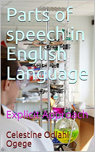 Parts of speech in English Language: Explicit Approach (English Edition)