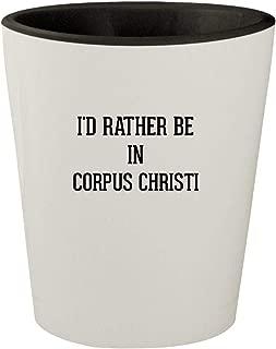 I'd Rather Be In CORPUS CHRISTI - White Outer & Black Inner Ceramic 1.5oz Shot Glass