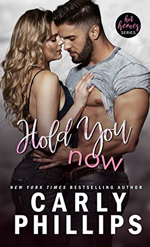 Hold You Now (Hot Heroes Series Book 2) (English Edition)