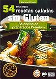 54 DELICIOSAS RECETAS SALADAS SIN GLUTEN: Selección de preparados Premium (Colección Los...