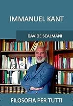 Immanuel Kant: Nuova edizione compatibile con tutti i sistemi di lettura (Filosofia per tutti Vol. 1) (Italian Edition)